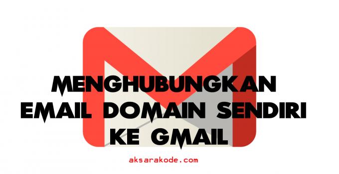 Menghubungkan Email Hosting Ke Gmail
